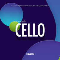 Romantic Cello - The Essential Classics of Schumann, Dvořak, Chopin & Others