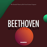 Beethoven - The Essential Classics of the Great German Composer