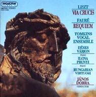 Fauré, Gabriel: Requiem Op. 48/ Liszt Ferenc: Via Crucis S. 583