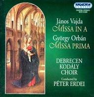 Vajda János: Missa in A/ Orbán György: Missa Prima