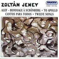 Jeney Zoltán: Alef - Hommage á Schönberg;  Apollóhoz; Cantos para todos; 12 dal