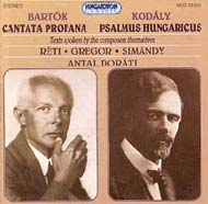 Bartók Béla: Cantata Profana; Kodály Zoltán: Psalmus Hungaricus;