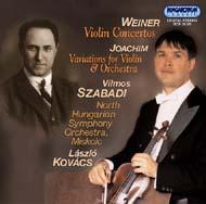 Weiner Leó: Hegedűversenyek (Op.45 fisz-moll, Op.41 D-dúr); Joachim József: Variációk hegedűre zenekari kísérettel (e-moll)