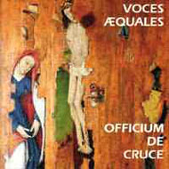 Voces Aequales: Officium de Cruce