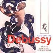 Essential Debussy - 26 Of His Greatest Masterpieces