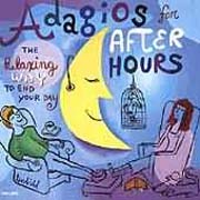 Adagios For After Hours - The Relaxing Way To End Your Day
