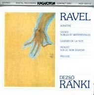 Ravel, Maurice: Sonatine, Valses nobles et sentimentales, Gaspard de la nuit etc.