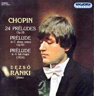 Chopin, Fryderyk: 24 Prelüd Op. 28; cisz-moll Prelüd Op. 45; Asz-dúr Prelüd
