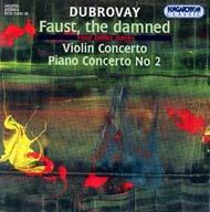 Dubrovay László: Faust, az elkárhozott; Hegedűverseny; II. zongoraverseny