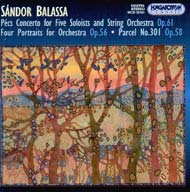 Balassa: Pécsi Concerto Op. 61; Négy arckép Op. 56; 301-es parcella Op. 58