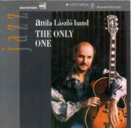 László Attila Band: The Only One