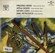 Hidas Frigyes: Fúvósötös No.2; Bozay Attila: Fúvósötös, Op.6; Láng István: Fúvósötös No.2; Petrovics Emil: Fúvósötös