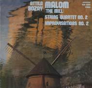 Bozay Attila: II. Vonósnégyes, No. 2, Op. 21; Improvizációk No. 2, Op. 27; Malom, Op. 23