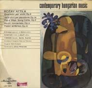 Bozay Attila: Quartetto per archi, Op.9; Variazioni per pianoforte; Op.10; Papírszeletek, Op.5; Pezzo concertanto, Op.11; Pezzo sinfonico, Op.13