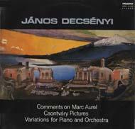 Decsényi János: Kommentárok Marcus Aureliushoz; Csontvári képek; Változatok zongorára és zenekarra