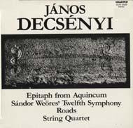 Decsényi János: Weöres Sándor Tizenkettedik szimfóniája; Utak; Vonósnégyes; Sírfelirat Aquincumból