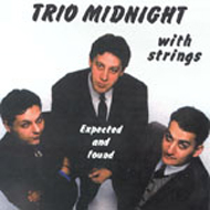Trio Midnight With Strings: Expected and Found