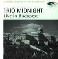 Trio Midnight: Live In Budapest