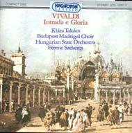 Vivaldi, Antonio: Intrada e Gloria RV 639, 588; Cessate Essate, Omai Cessate RV 684