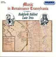 Bakfark Bálint Lant Trió: Zene a reneszánszkori Erdélyben