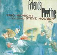 Trio Midnight feat. Steve Houben: Friends Meeting