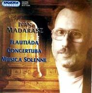 Madarász Iván: Flautiáda; Concertuba; Musica solenne